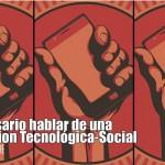 Es necesario hablar de una Revolución Tecnológica-Social